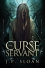 The Curse Servant by J. P. Sloan