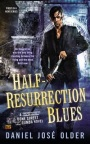 Half Resurrection Blues by Daniel Jose Older