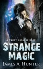Strange Magic by James A. Hunter