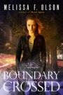 Boundary Crossed by Melissa F.Olson