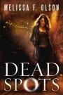 Dead Spots by Melissa F.Olson