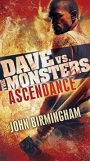 Ascendance: Dave vs. the Monsters by JohnBirmingham