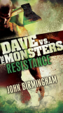 Resistance: Dave vs. The Monsters by JohnBirmingham