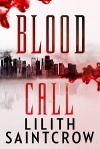 Blood Call Lillith Saintcrow