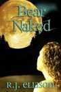 Bear Naked by R.J. Eliason
