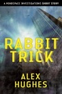Rabbit Trick by Alex Hughes