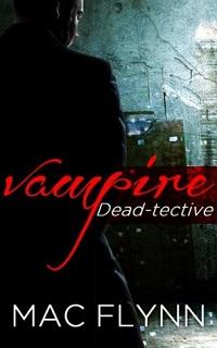 Vampire Deadtective Mac Flynn