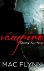 Vampire Dead-tective by MacFlynn