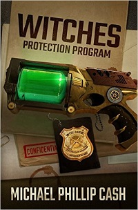 Witches Protection Program by Michael Phillip Cash