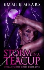 Storm in a Teacup by Emmie Mears