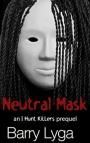 Neutral Mask by BarryLyga
