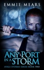 Any Port In A Storm by Emmie Mears