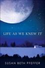 Life As We Knew It by Susan BethPfeffer
