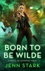 Born to be Wilde by Jenn Stark