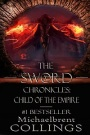The Sword Chronicles: Child of the Empire by MichaelbrentCollings