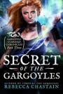 Secret of the Gargoyles by Rebecca Chastain