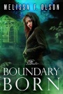 Boundary Born by Melissa F. Olson
