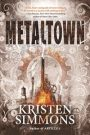 Metaltown by KristenSimmons