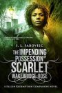 The Impending Possession of Scarlet Wakebridge-Rosé by S. L. Saboviec