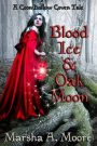 Blood Ice and Oak Moon by Marsha A. Moore