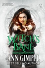 Witch's Bounty, Witch's Bane & Witches Rule by Ann Gimpel