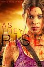 As They Rise by J.M. Wilde