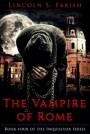 The Vampire of Rome by Lincoln Farish