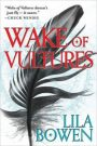 Wake of Vultures by LilaBowen