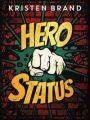 Hero Status by KristenBrand