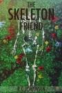 The Skeleton Friend by R.C.Johansen