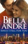 Since I Fell for You by Bella Andre