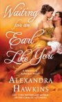 Waiting for an Earl Like You by Alexandra Hawkins