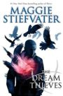 The Dream Thieves by MaggieStiefvater