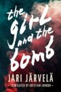 The Girl and the Bomb by Jari Jarvela
