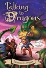 Talking to Dragons by Patricia M. Wrede