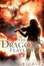 The Dragon's Playlist by Laura Bickle
