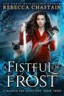 A Fistful of Frost by Rebecca Chastain