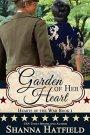 Garden of Her Heart by ShannaHatfield