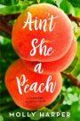 Ain't She a Peach by MollyHarper