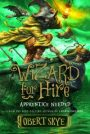 Book Spotlight:  Apprentice Needed, Wizard for Hire #2 by Obert Skye